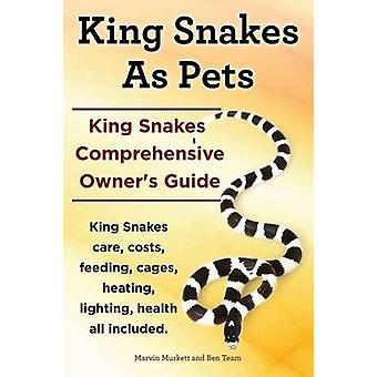 King Snakes as Pets. King Snakes Comprehensive Owners Guide. Kingsnakes Care Costs Feeding Cages Heating Lighting Health All Included. by Murkett & Marvin