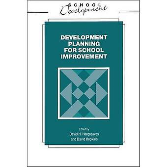 Developmental Planning for School Improvement by Hopkins & David