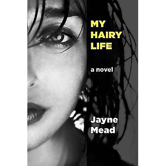 My Hairy Life by Mead & Jayne