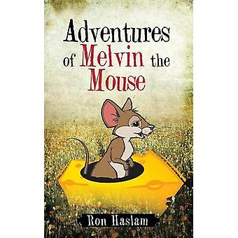 Adventures of Melvin the Mouse by Haslam & Ron