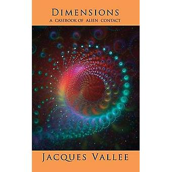 Dimensions A Casebook of Alien Contact by Vallee & Jacques