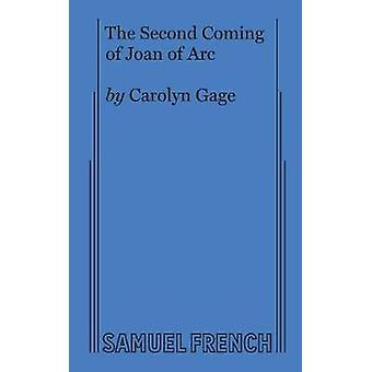 The Second Coming of Joan of Arc by Gage & Carolyn