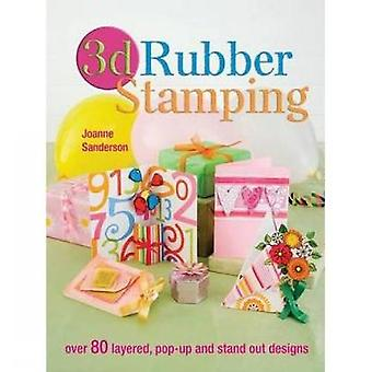 3D Rubber Stamping by Sanderson & Joanne
