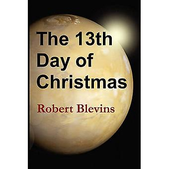 The 13th Day of Christmas by Blevins & Robert