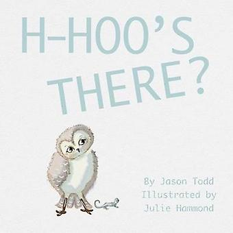 HHoos There by Todd & Jason