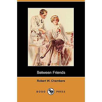 Tussen vrienden door Chambers & Robert W.