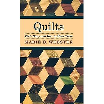 Quilts  Their Story and How to Make Them by Webster & Marie D.