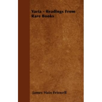 Varia  Readings From Rare Books by Friswell & James Hain
