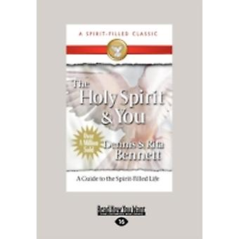 Holy Spirit and You Large Print 16pt by Bennett & Dennis