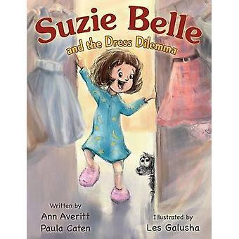 Suzie Belle and the Dress Dilemma by Averitt & Ann