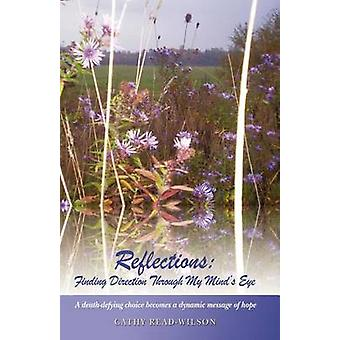 Reflections Finding Direction Through My Minds Eye by ReadWilson & Cathy
