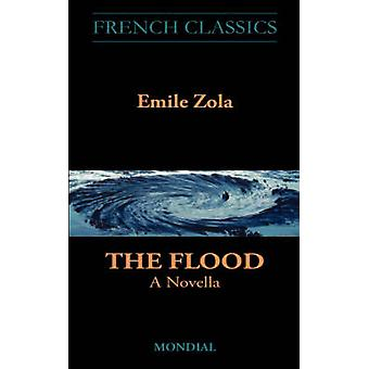 The Flood. A Novella French Classics by Zola & Emile