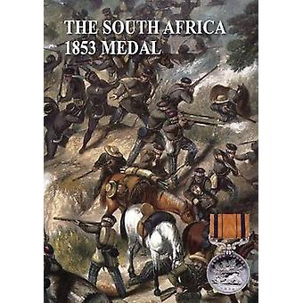 SOUTH AFRICA THE 1853 MEDAL by Everson & G R M F