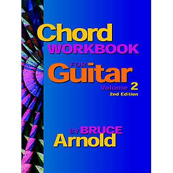Chord Workbook for Guitar Volume Two by Arnold & Bruce