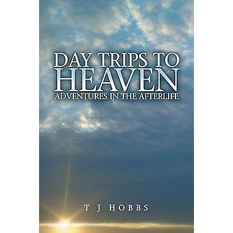 Day Trips to Heaven by Hobbs & T J