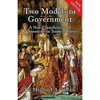 Two Models of Government A New Classification of Governments in Terms of Power by Arnheim & Michael