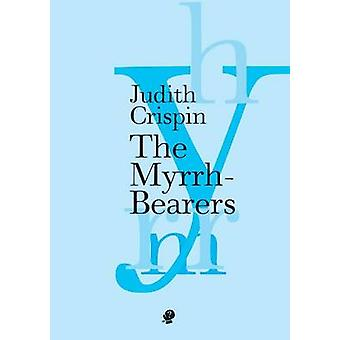 The MyrrhBearers by Crispin & Judith