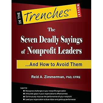 The Seven Deadly Sayings of Nonprofit Leaders...and How to Avoid Them by Zimmerman & Reid a.