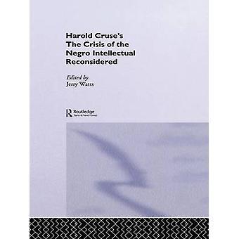 Crise do Intelectual Negro Reconsiderado por Editado por Jerry G Watts