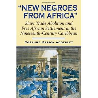 New Negroes from Africa - Free African Immigrants in the Nineteenth-ce