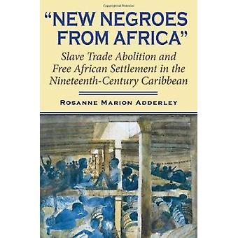 Nye negre fra Afrika - Frie afrikanske indvandrere i det nittende-ce