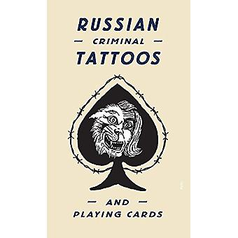 Russian Criminal Tattoos and Playing Cards by Arkady Bronnikov - 9780