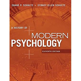 A History of Modern Psychology (11th Revised edition) by Duane Schult