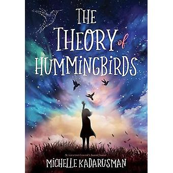 The Theory of Hummingbirds by Michelle Kadarusman - 9781772781151 Book