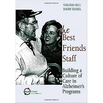 The Best Friends Staff - Building a Culture of Care in Alzheimer's Pro