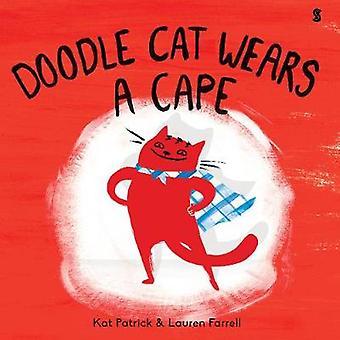 Doodle Cat Wears A Cape by Kat Patrick - 9781911617891 Book