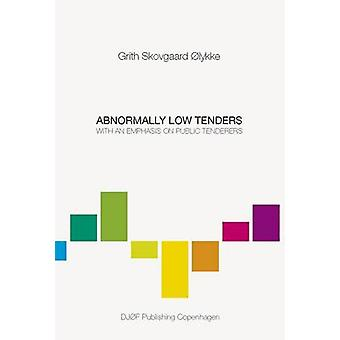 Abnormally Low Tenders - With an Emphasis on Public Tenderers by Grith