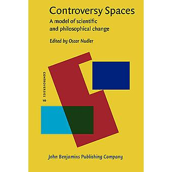 Controversy Spaces - A Model of Scientific and Philosophical Change by