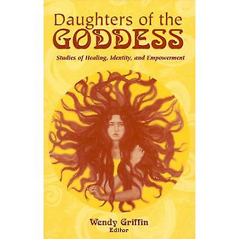 Daughters of the Goddess - Studies of Identity - Healing and Empowerme