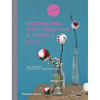 Decorating with Pompoms & Tassels: 20 Creative Projects (A Craft Studio Book)