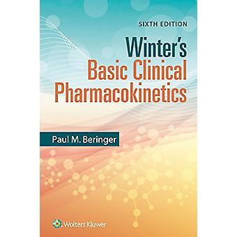 Winter's Basic Clinical Pharmacokinetics by Paul Beringer - 978149634