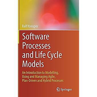 Software Processes and Life Cycle Models - An Introduction to Modellin