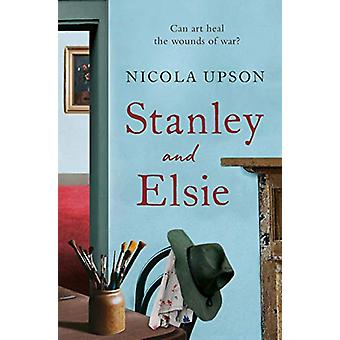 Stanley and Elsie by Nicola Upson - 9780715653685 Book