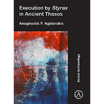 Execution by Styrax in Ancient Thasos by Anagnostis P. Agelarakis - 9