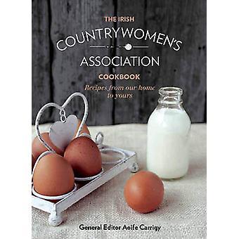 The Irish Countrywomens Association Cookbook by Compiled by ICA Irish Countrywomen s Association
