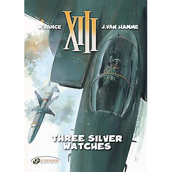 XIII Three Silver Watches v. 11 by Jean van Hamme & Illustrated by William E Vance