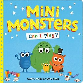 Mini Monsters - Can I Play? by Caryl Hart - 9781471182662 Book