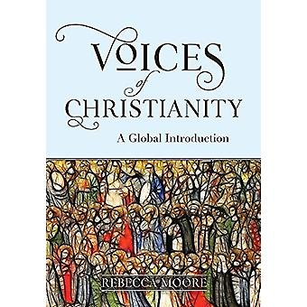 Voices of Christianity - A Global Introduction by Rebecca Moore - 9780