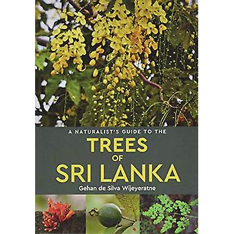 A Naturalist's Guide to the Trees of Sri Lanka by Gehan de Silva Wije