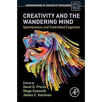 Creativity and the Wandering Mind by David Preiss