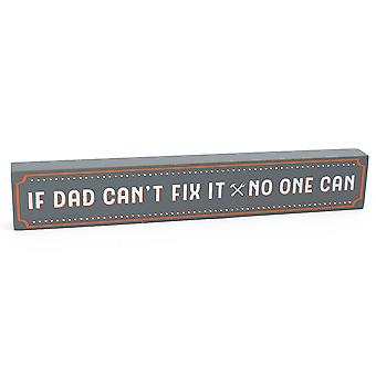 If Dad Can't Fix It - No One Can - Wooden Block Plaque Gift for Men