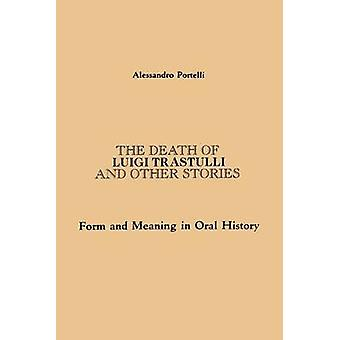 -The Death of Luigi Trastulli and Other Stories - Form and Meaning in