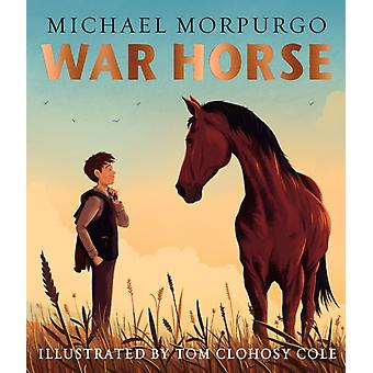War Horse picture book by Michael Morpurgo & Illustrated by Tom Clohosy Cole