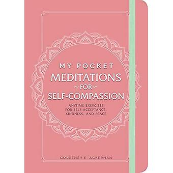 My Pocket Meditations for Self-Compassion: Anytime Exercises for Self-Acceptance, Kindness, and Peace (My Pocket)