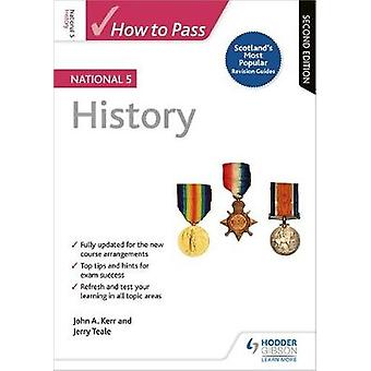 How to Pass National 5 History Second Edition