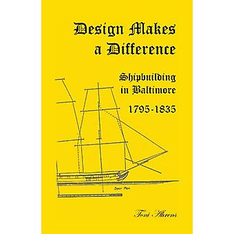 Design Makes a Difference - Shipbuilding in Baltimore - 1795-1835 by T